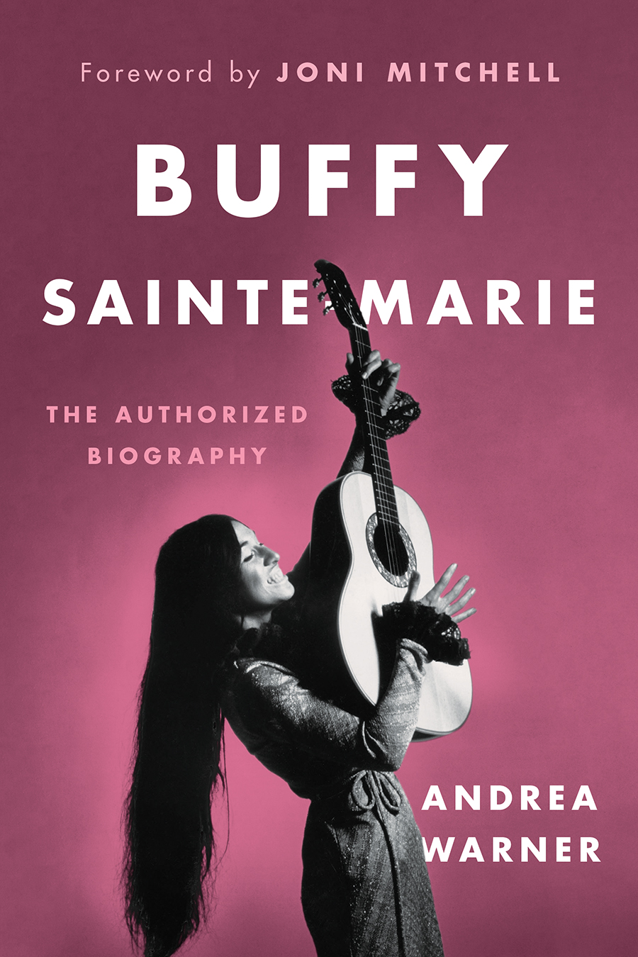 Buffy Sainte-Marie: The Authorized Biography