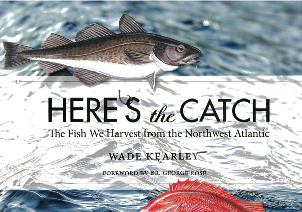 Here's the Catch: The Fish We Harvest from the Northwest Atlantic